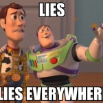 Lies everywhere meme - Lie of omission at PMSLweb.com