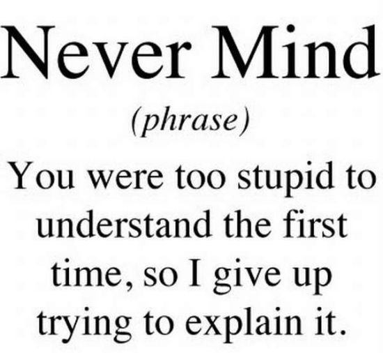 what does never mind mean