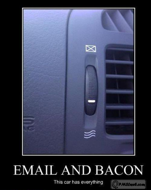 email and bacon in your car
