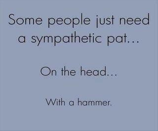 a pat on the head with a hammer