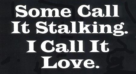stalking funny quote