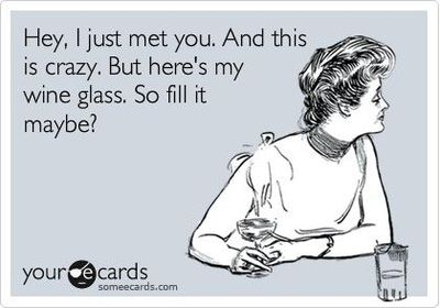 I just met you and this is crazy wine glass