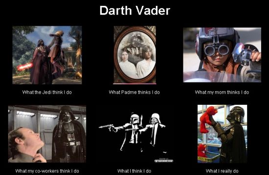 darth vador what they think i do