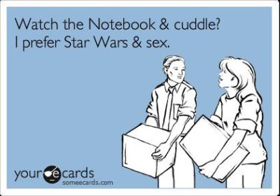 notebook and cuddle versus star wars and sex someecards