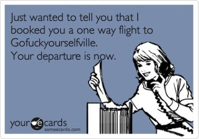 I wanted to tell you that i booked you a one way flight