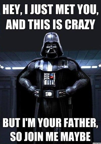 I m your father so join me maybe