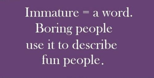 the word immature is used to descibe