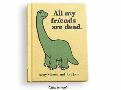 all my friends are dead  dinosaur book