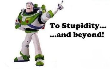 Buzz lightyear Stupidity