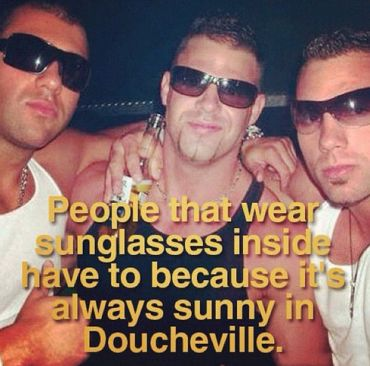 It's always sunny in doucheville
