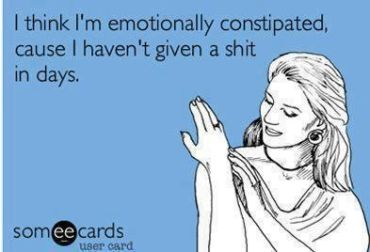 I think I'm emotionally constipated