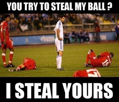 You try to steal my ball? I steal yours football funny