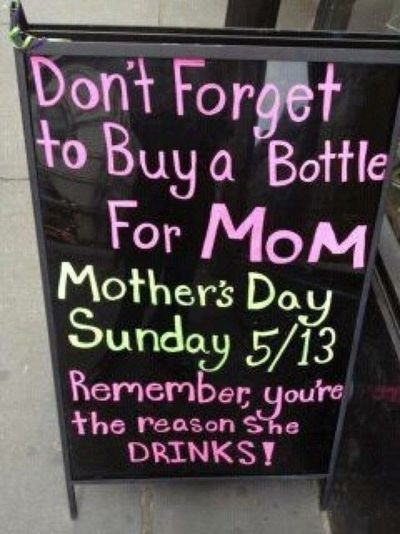 Don't forget to buy a bottke for mom funny