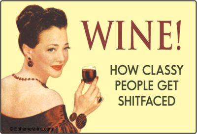 Wine - how classy people get shitfaced