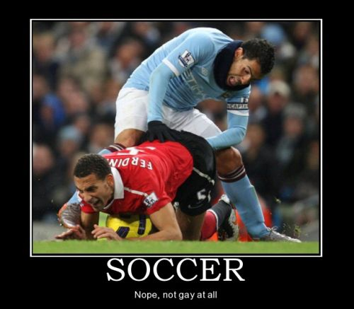 football demotivational soccer not gay at all