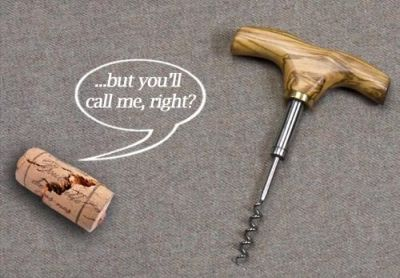 but you'll call me right? Wine funny