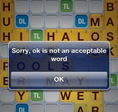 sorry, ok is not an acceptable word