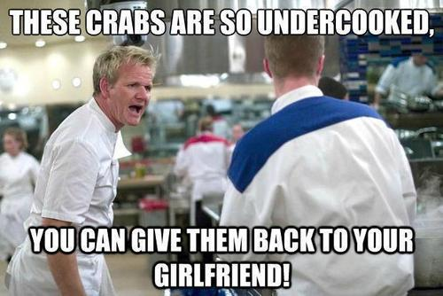 Ramsay these crabs are so undercooked