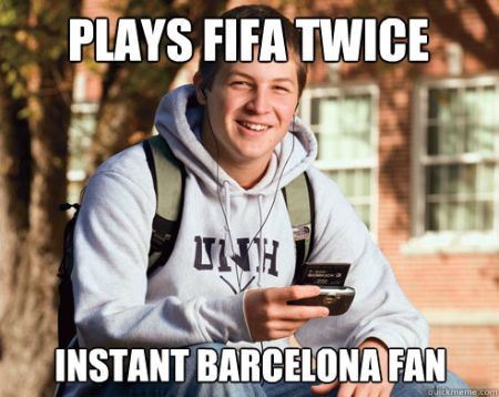 Played FIFA twice instant Barcelona fan meme