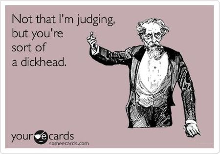 Not that I'm judging ecard funny