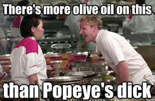 Ramsay there's more oil on this