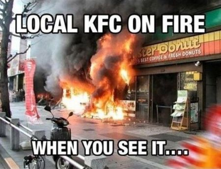 Local KFC on fire when you see it