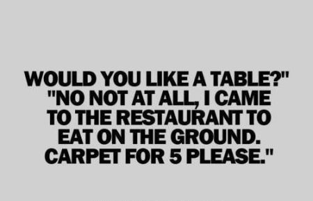 would you like a table funny quote