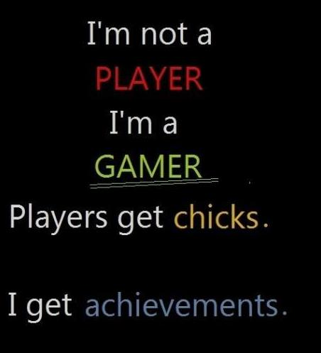 I'm not a player I'm a gamer funny