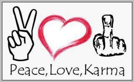 peace, love and karma funny