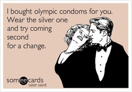 I bought olympic condoms for you ecard