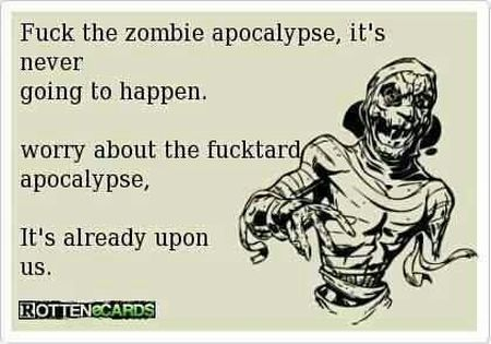 worry about the fuc*tard apocalypse ecard