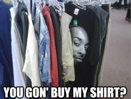 you gon uy my shirt funny picture