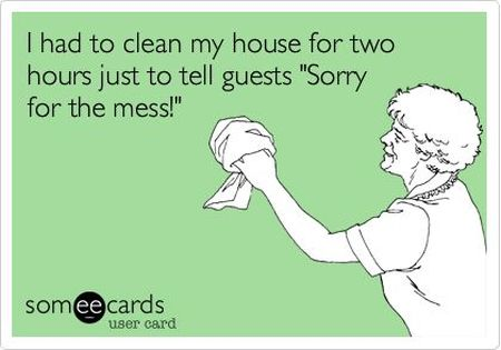 I had to clean my house for 2 hours ecard