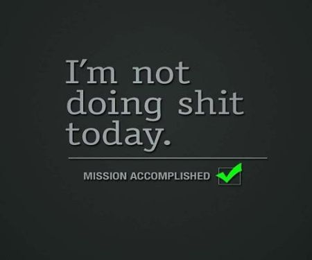 I'm not doing shit today funny quote