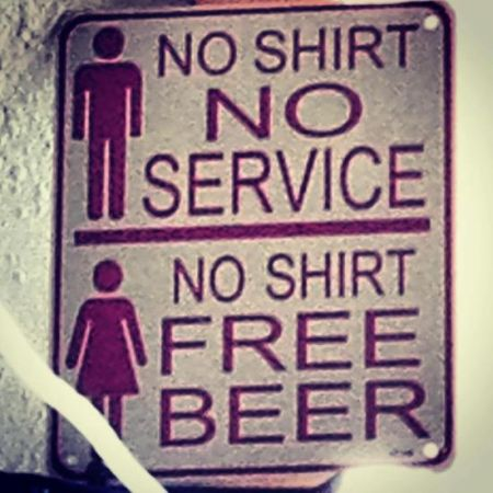 no shirt no service no shirt free beer sign