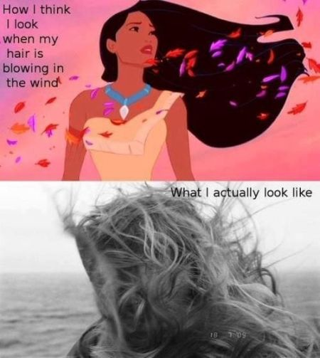 how I think I look when my hair blows in the wind funny