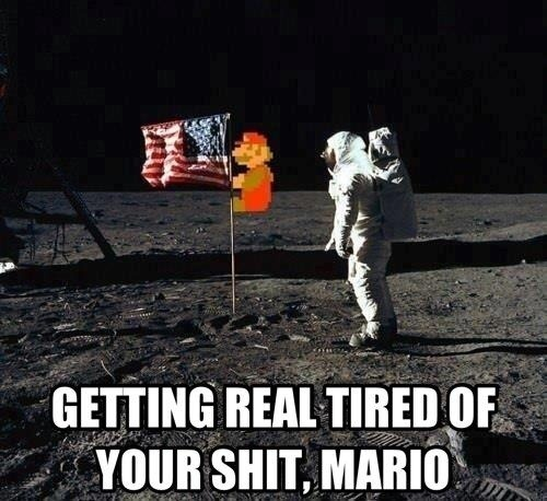 getting real tired of your sh*t mario