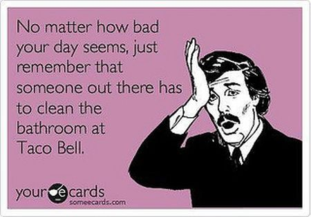 no matter how bad your day seems ecard
