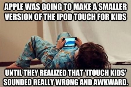 apple was going to make the itouch kids funny