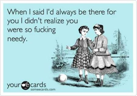 When I said I'd always be there for you ecard