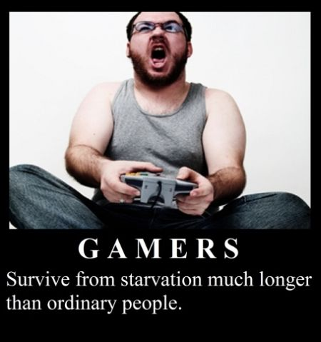 gamers survive from starvation much longer demotivational