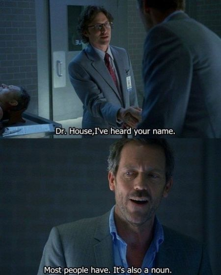 doctor house I've heard your name funny