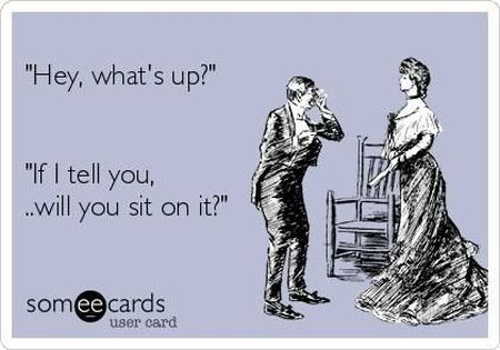 If I tell you will you sit on it ecard