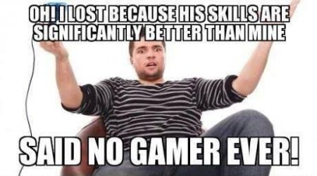 said no gamer ever funny meme