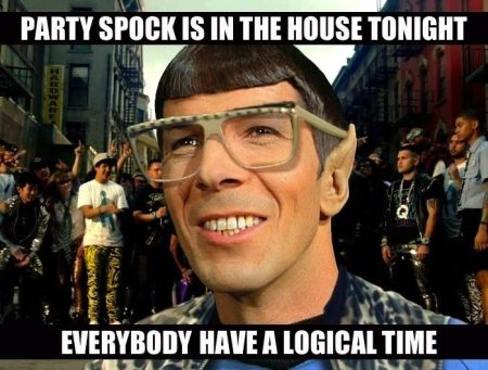 Party spock is in the house tonight funny