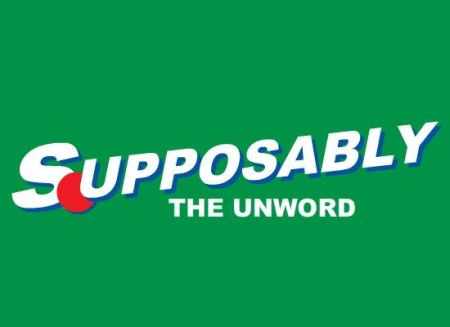 supposably the unword