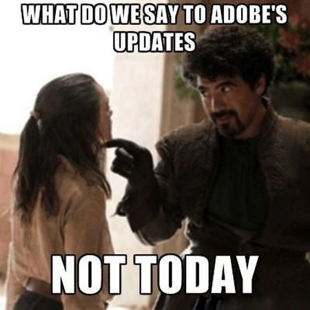 what do we say to adobes updates funny