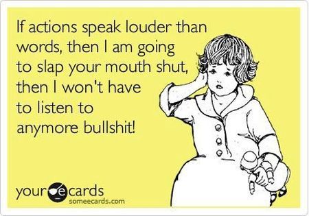 If actions speak louder than words ecard