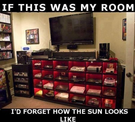 If this was my room I'd forget what the sun looks like video game funny meme