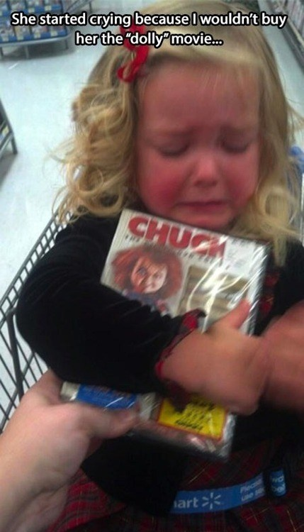 crying because I wouldn't buy her the dolly movie funny